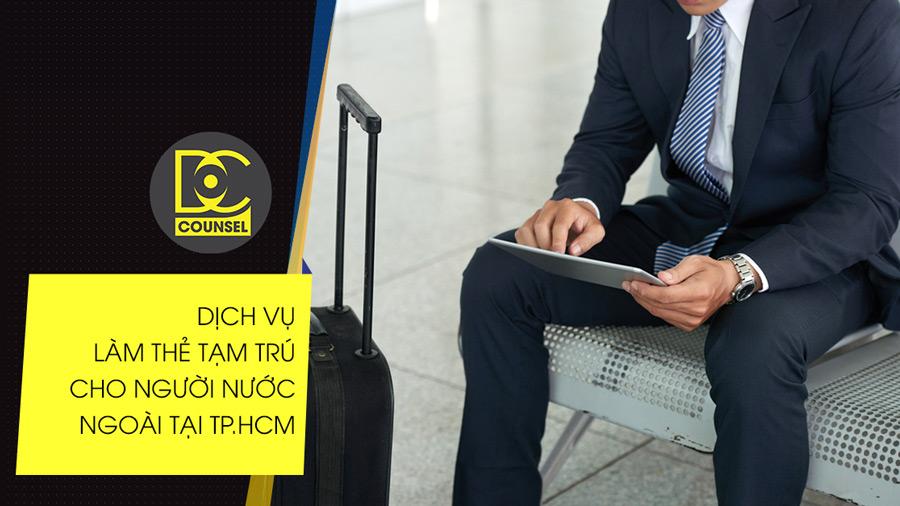 Dịch vụ làm thẻ tạm trú cho người nước ngoài tại TP.HCM