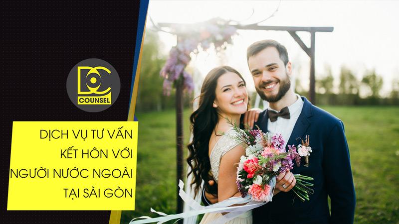 Báo giá dịch vụ tư vấn kết hôn với người nước ngoài ở Sài Gòn