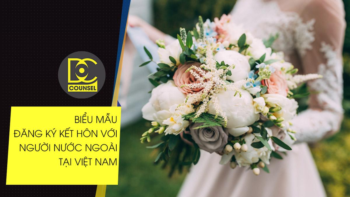 Mẫu đăng ký kết hôn với người nước ngoài tại Việt Nam