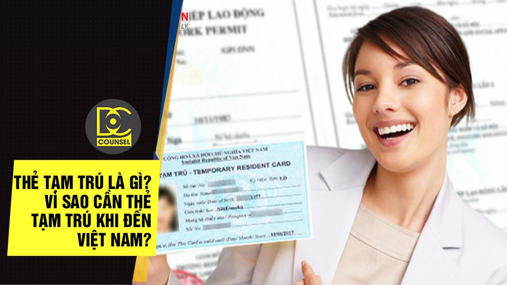 Thẻ tạm trú là gì? Vì sao cần thẻ tạm trú khi đến Việt Nam?