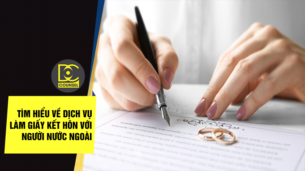 Tìm hiểu về dịch vụ làm giấy kết hôn với người nước ngoài