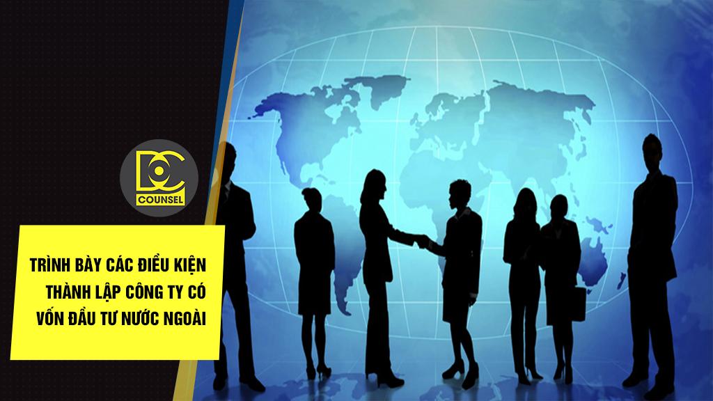 Trình bày các điều kiện thành lập công ty có vốn đầu tư nước ngoài