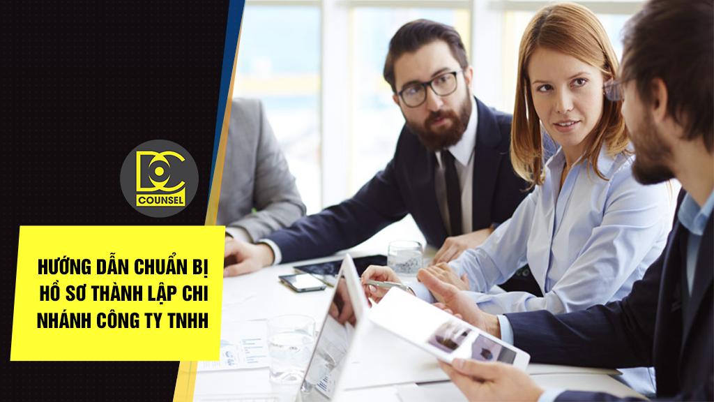 Hướng dẫn chuẩn bị hồ sơ thành lập chi nhánh công ty TNHH