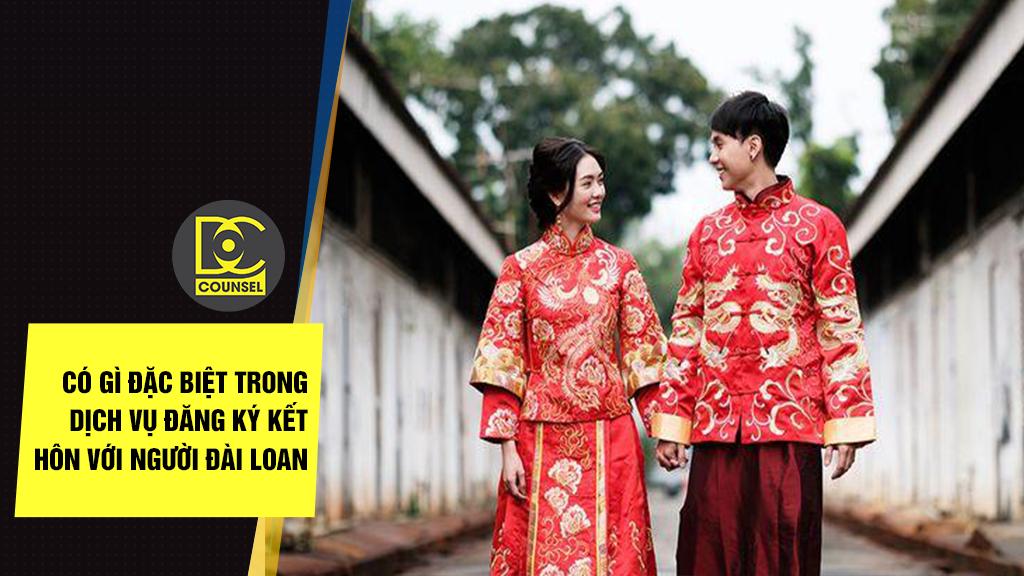 Có gì đặc biệt trong dịch vụ đăng ký kết hôn với người Đài Loan