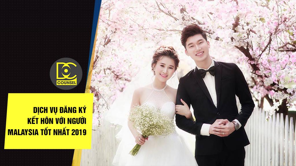 Dịch vụ đăng ký kết hôn với người Malaysia tốt nhất 2019
