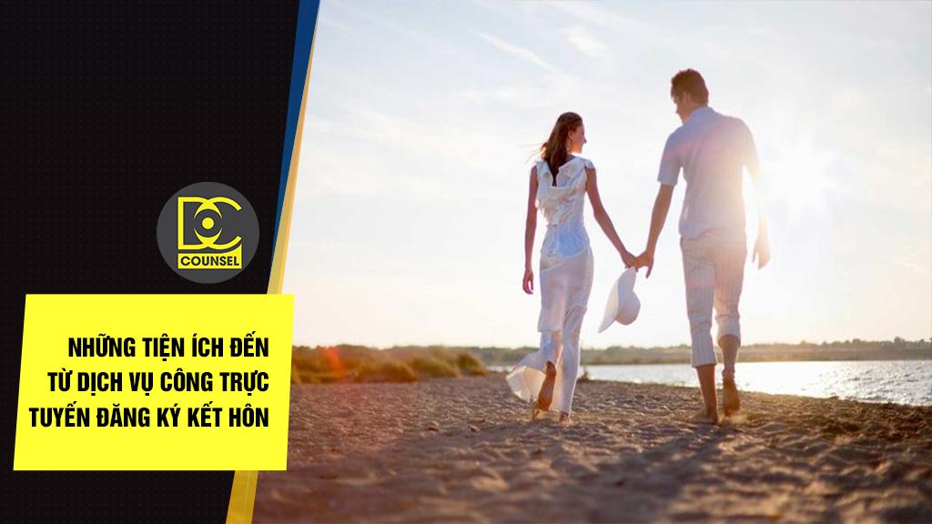 Những tiện ích đến từ dịch vụ công trực tuyến đăng ký kết hôn